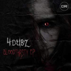 4DUBZ - Bloodthirsty EP