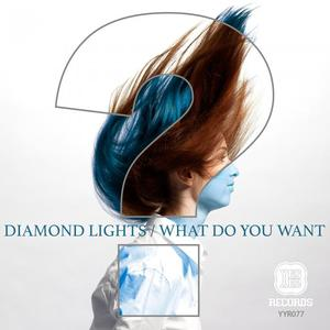 DIAMOND LIGHTS - What Do You Want EP