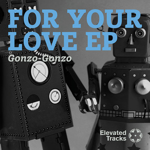 GONZO-GONZO - For Your Love EP
