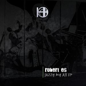 ROBERT ES - Jazzy My Ass