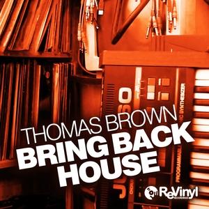 BROWN, Thomas - Bring Back House