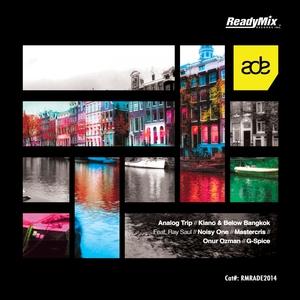 ANALOG TRIP/KIANO/BELOW BANGKOK/NOISY ONE/MASTERCRIS/ONUR OZMAN/G SPICE - ADE 2014 Sampler