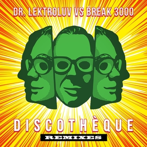 DR LEKTROLUV vs BREAK 3000 - DiscothAqque Remixes