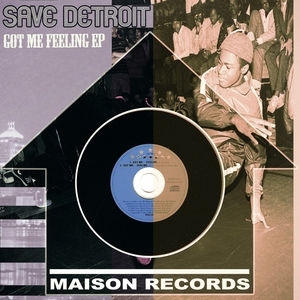 SAVE DETROIT - Got Me Feeling EP