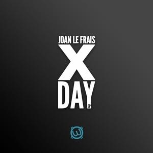 JOAN LE FRAIS - X Day EP