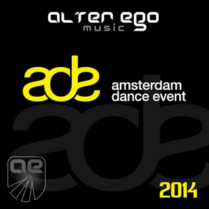 VARIOUS - Alter Ego Music At ADE 2014