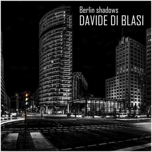 DI BLASI, Davide - Berlin Shadows