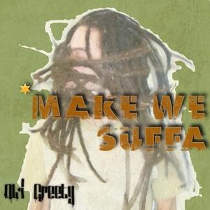 OLI GREETY - Make We Suffa