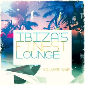 VARIOUS - Ibizas Finest Lounge Vol 1 Most Popular White Isle Lounge & Chill Tunes