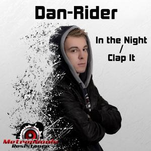 DAN RIDER - In The Night/Clap It