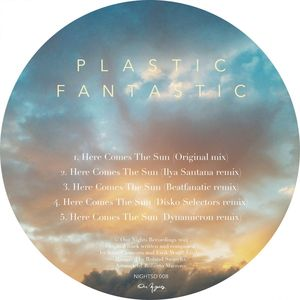 PLASTIC FANTASTIC - Here Comes The Sun (remixes)