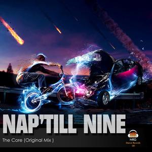NAP TILL NINE - The Core