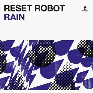 RESET ROBOT - Rain