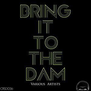VARIOUS - Craniality Sounds Present Bring It To The Dam