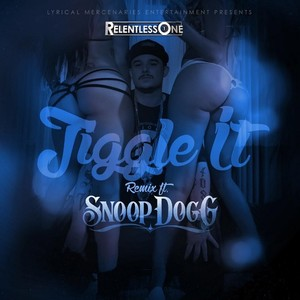 RELENTLESS ONE feat SNOOP DOGG - Jiggle It