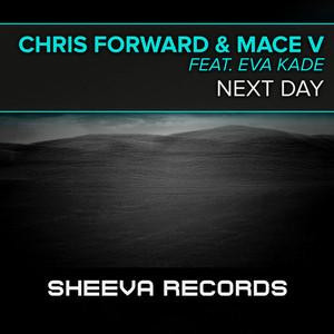 FORWARD, Chris/MACE v feat EVA KADE - Next Day