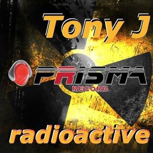 TONY J - Radioactive