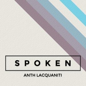 ANTH LACQUANITI - Spoken