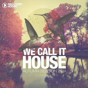 PASH, Jochen/VARIOUS - We Call It House: Autumn Session 2014