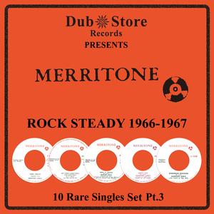 VARIOUS - Merritone Rocksteady 1966 To 1967 - 10 Rare Singles Set Pt. 3