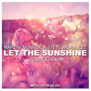 MARTINI MONROE & STEVE MORALEZZ - Let The Sunshine