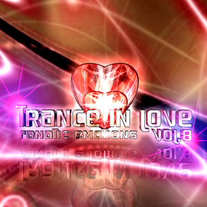 FANATIC EMOTIONS - Trance In Love Vol 8