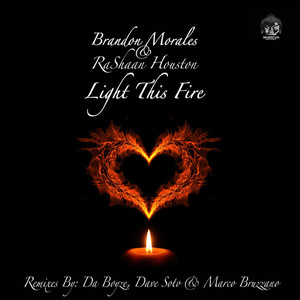 MORALES, Brandon feat RASHAAN HOUSTON - Light This Fire