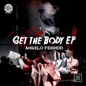 FERRERI, Angelo - Get The Body EP