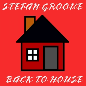 GROOVE, Stefan - Back To House