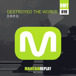 DRPQ - Destroyed The World