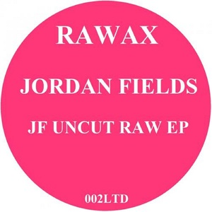 FIELDS, Jordan - JF Uncut Raw EP