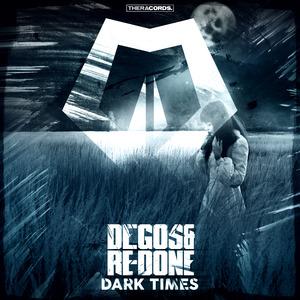 DEGOS/RE DONE - Dark Times