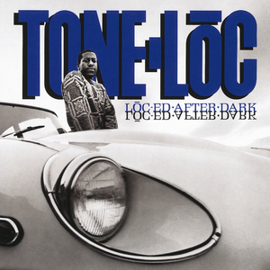 TONE-LOC - Loc-ed After Dark (Explicit Expanded Edition)