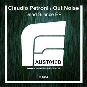 CLAUDIO PETRONI/OUT NOISE - Dead Silence EP