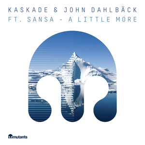 KASKADE/JOHN DAHLBACK - A Little More