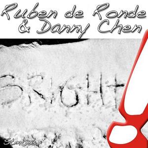 DE RONDE, Ruben/DANNY CHEN - Bright (remixes)