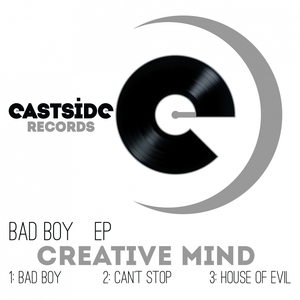 CREATIVE MIND - Bad Boy EP