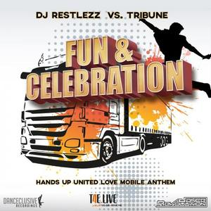 DJ RESTLEZZ vs TRIBUNE - Fun & Celebration