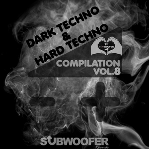 VARIOUS - I Love Dark & Hard Techno Compilation Vol 8 Subwoofer Records Greatest Hits