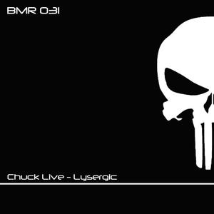 CHUCK LIVE - Lysergic