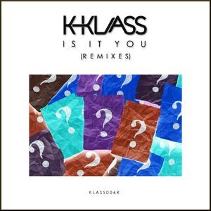 K KLASS - Is It You?