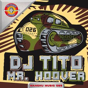 DJ TITO - Mr Hoover