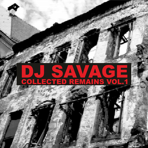 DJ SAVAGE - Collected Remains Vol 1