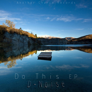 D NOISE - Do This EP