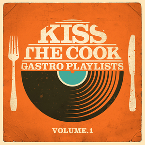 VARIOUS - Kiss The Cook: Gastro Playlists Vol 1