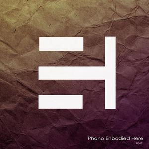 PHONOTRIP - Phono Enbodied Here