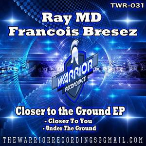 RAY MD/FRANCOIS BRESEZ - Closer To The Ground EP