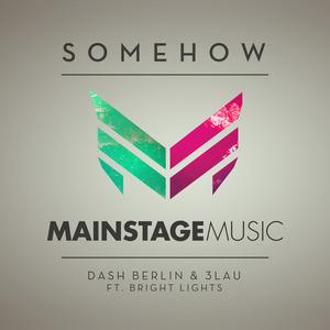 DASH BERLIN & 3LAU feat BRIGHT LIGHTS - Somehow
