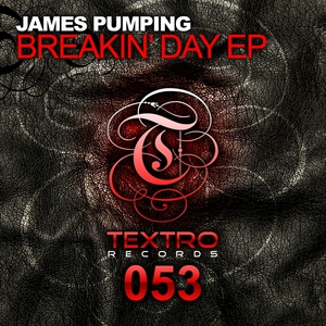 PUMPING, James - Breakin' Day EP