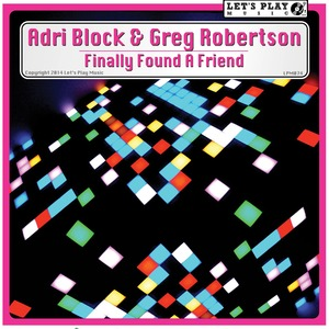 BLOCK, Adri/GREG ROBERTSON - I Finally Found A Friend